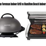 George Foreman Indoor Grill vs Hamilton Beach Indoor Grill