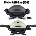 Weber Q1400 vs Q1200