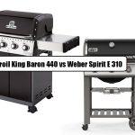 Broil King Baron 440 Vs Weber Spirit E310